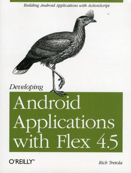オライリー Developing Android Applications With Flex 4.5/Rich Tretola