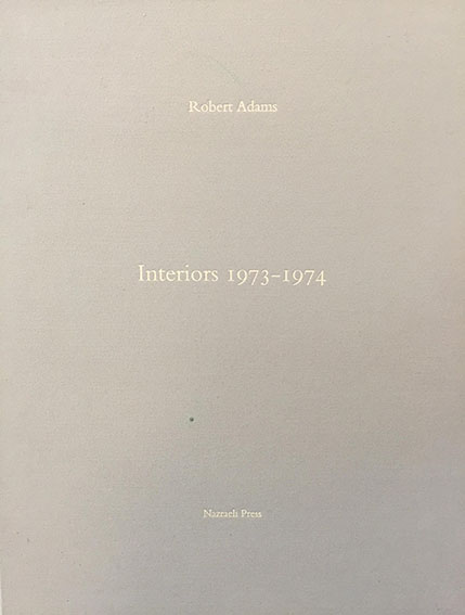 ロバート・アダムス写真集 Robert Adams: Interiors 1973-1974/Robert Adams