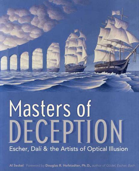Masters of Deception: Escher, Dali&The Artists of Optical Illusion/Al Seckel Douglas R. Hofstadterはしがき