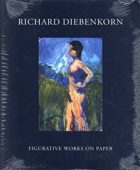 リチャード・ディーベンコーン Richard Diebenkorn: Figurative Works on Paper/