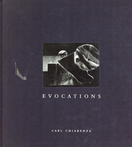 カール・チアレンザ写真集 Evocations/Carl Chiarenza写真 Robert Koch編