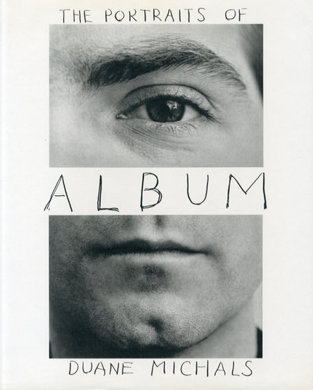 デュアン・マイケルズ写真集 Duane Michals: The Portraits of Album 1958-1988/Duane Michals