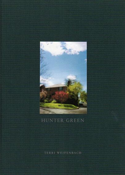 テリー・ワイフェンバック写真集 Terri Weifenbach: Hunter Green/Terri Weifenbach