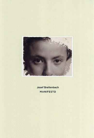 ヨーゼフ・ブライテンバッハ写真集 Manifesto/Josef Breitenbach