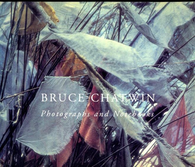 ブルース・チャトウィン Photographs and Notebooks/Bruce Chatwin