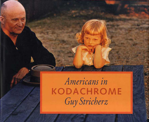 Americans in Kodachrome 1945-1965/Guy Stricherz