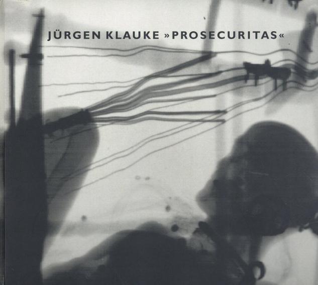 ユルゲン・クラーク写真集 Prosecuritas/Jurgen Klauke