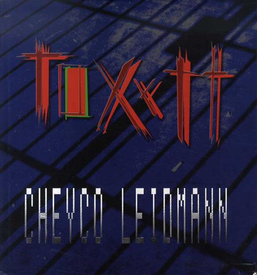 チェイコ・レイドマン写真集 Cheyco Leidmann: Toxytt/Cheyco Leidmann