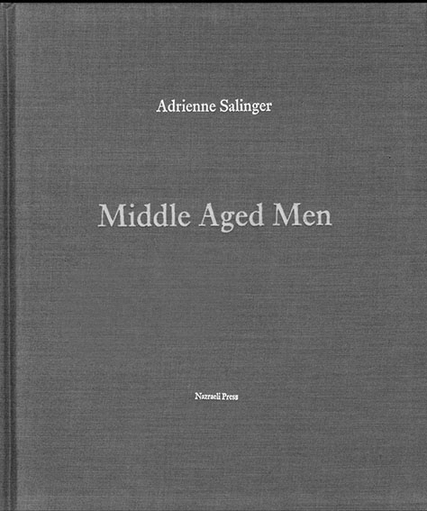 エイドリアン・サリンジャー写真集 Adrienne Salinger: Middle Aged Men/Adrienne Salinger