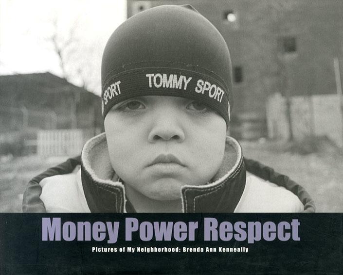 ブレンダ・アン・ケネリー写真集 Money Power Respect:  Pictures of My Neighborhood/Brenda Ann Kenneally
