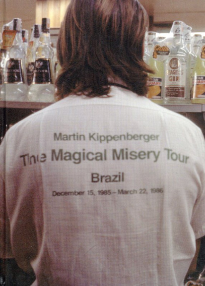マルティン・キッペンベルガー Martin Kippenberger: Magical Misery Tour/Stephen Prina John Caldwell