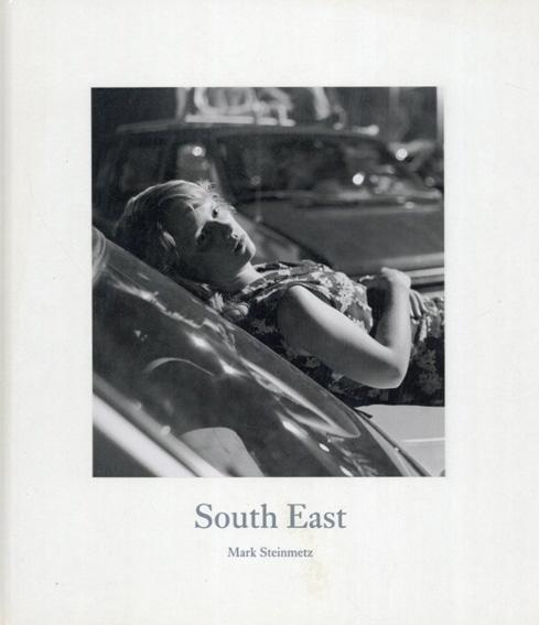 マーク・スタインメッツ写真集 South East/Mark Steinmetz