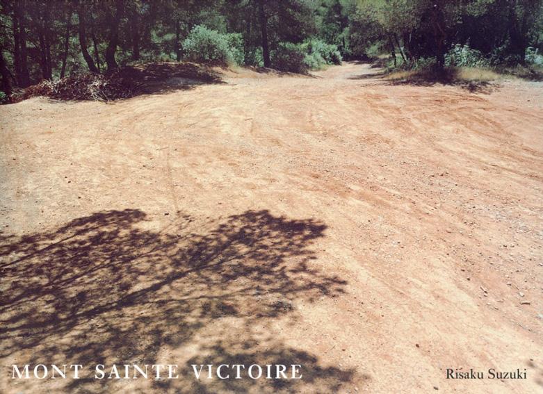 鈴木理策写真集 Mont Sainte Victoire/Risaku Suzuki