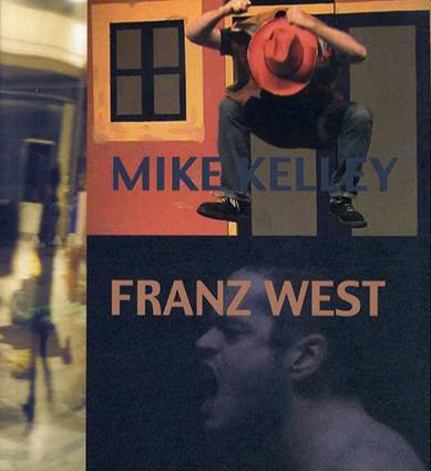 マイク・ケリー&フランツ・ウェスト Mike Kelley/Franz West/Anne Pontegnie/Catherine Bastide