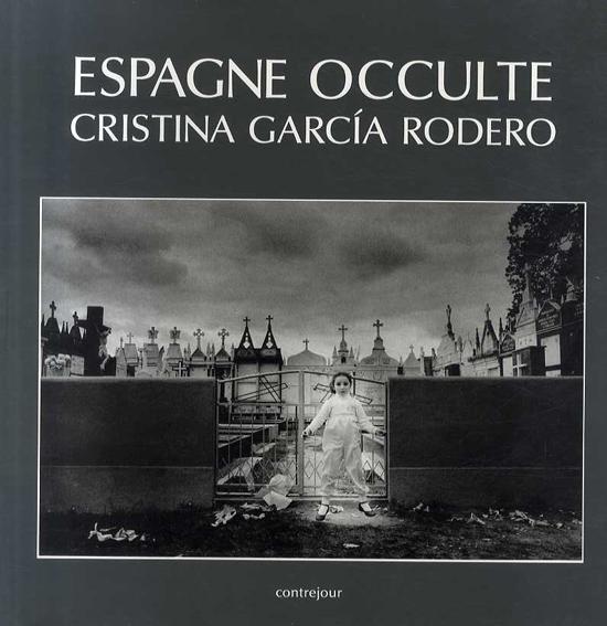 クリスティーナ・ガルシア=ロデロ写真集 Cristina Garcia Rodero: Espagne Occulte/