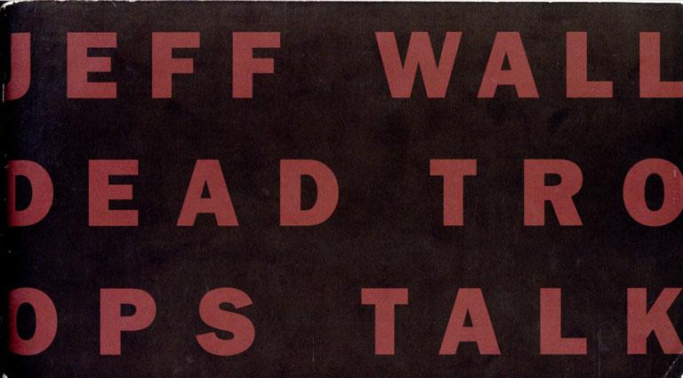 ジェフ・ウォール Jeff Wall: Dead Troops Talk/Jeff Wall