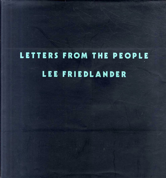 リー・フリードランダー写真集 Letters from the People/Lee Friedlander