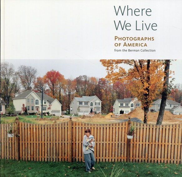 Where We Live: Photographs of America from the Berman Collection/