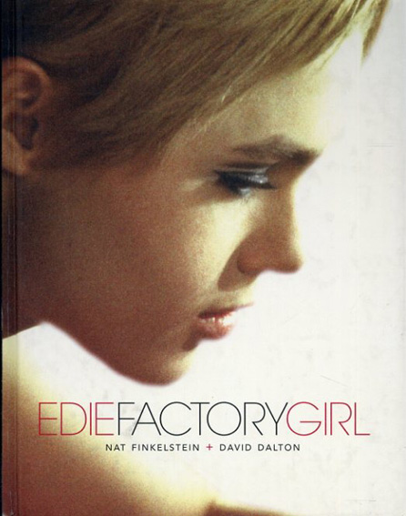 イーディ Edie Factory Girl/David Dalton Nat Finkelstein写真