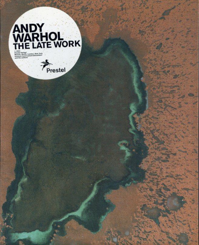 アンディ・ウォーホル Andy Warhol:The Late Work/Andy Warhol/Jean-Hubert Martin