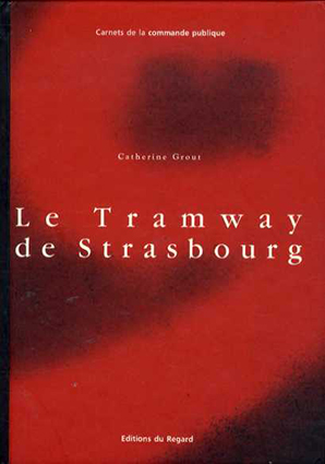Le Tramway De Strasbourg/Catherine Grout