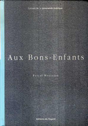 Aux Bons-Enfants/Pascal Rousseau