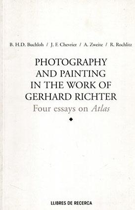 ゲルハルト・リヒター Photography and Painting in the Work of Gerhard Richter: Four Essays on Atlas/Benjamin H. D. Buchloh
