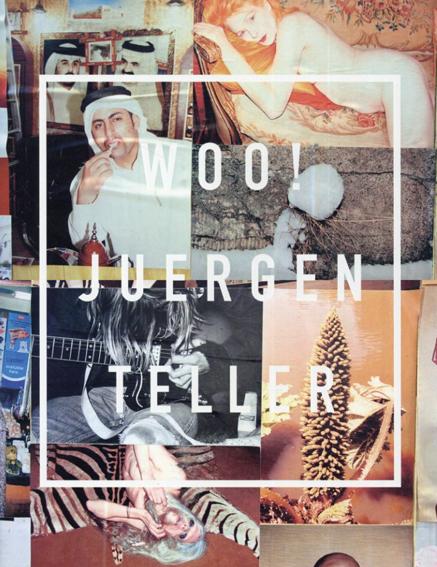 ユルゲン・テラー写真集 Juergen Teller: Woo!/Juergen Teller