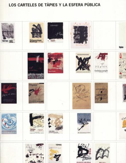 アントニ・タピエス Tapies Posters and the Public Sphere/Nuria Enguita Mayo