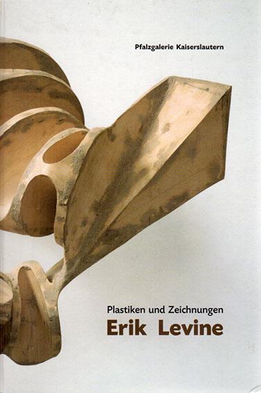 Erik Levine: Plastiken und Zeichnungen/Erik Levine