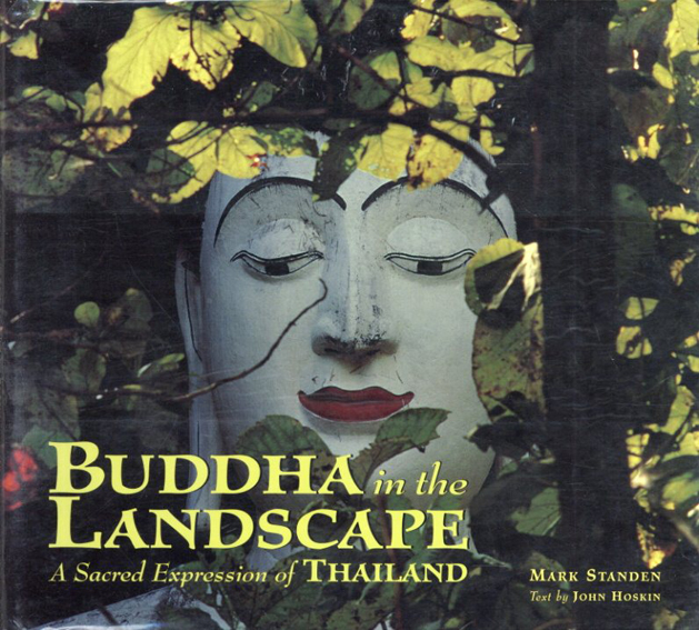 Buddha in the Landscape: A Sacred Expression of Thailand/John Hoskin Mark Standen写真