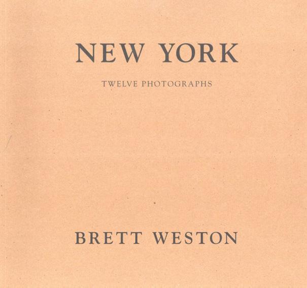 ブルット・ウェストン写真集 New York: Twelve Photographs/Brett Weston
