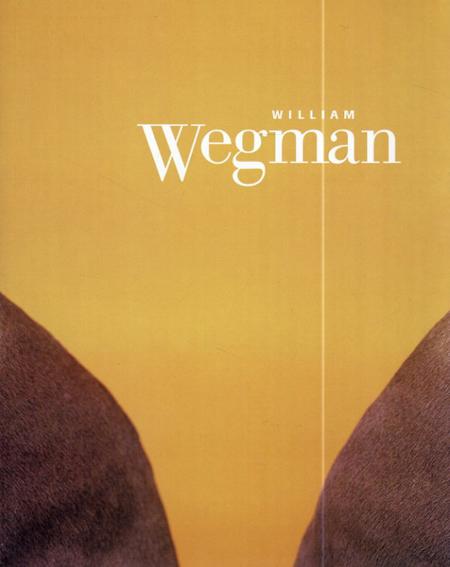 ウィリアム・ウェグマン William Wegman: /Robert Enright/Maite Barrera