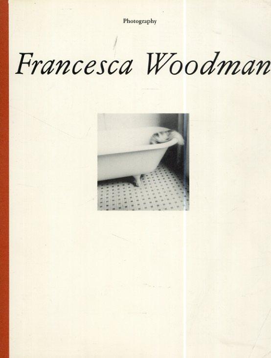 フランチェスカ・ウッドマン写真集 Photographic Works/Francesca Woodman Harm Lux Philip Ursprung Hans J. Rindisbacher