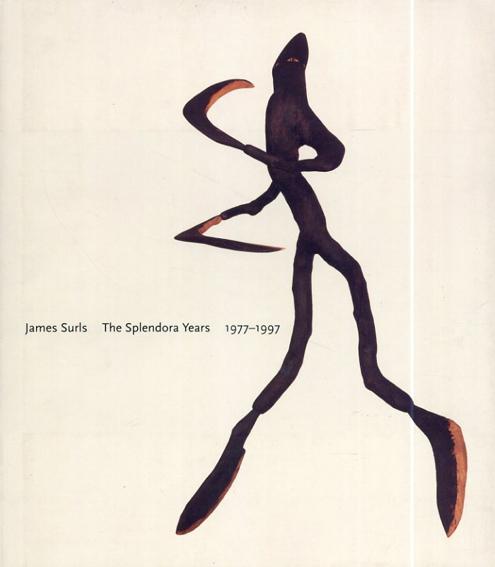ジェームス・サールズ James Surls: The Splendora Years 1977-1997/James Surls/ Eleanor Heartney