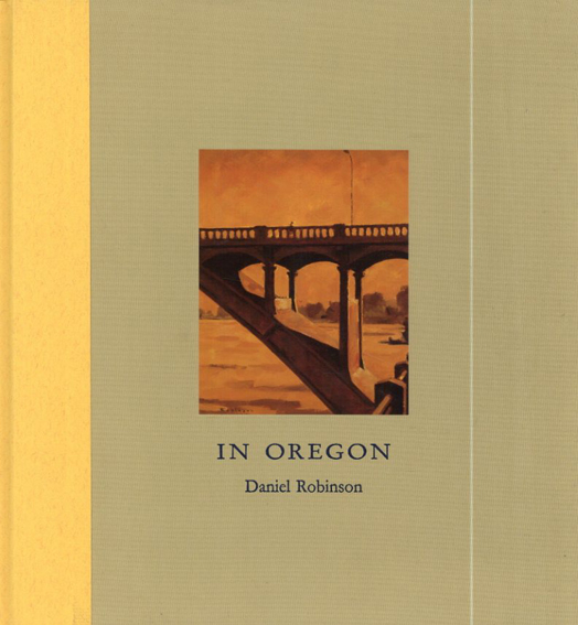 ダニエル・ロビンソン写真集 Daniel Robinson: In Oregon/Daniel Robinson