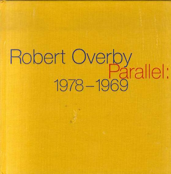 ロバート・オーバービー Robert Overby: Parallel: 1978-1969/