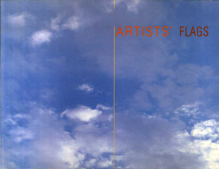 Artists' Flags/Marinus Boezem/Balthasar Burkhard/James Lee Byars