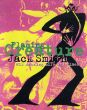 ジャック・スミス Jack Smith: Flaming Creature: His Amazing Life And Times/Jack Smith Edward Leffingwell/Carole Kismaric/Marvin Heiferman編のサムネール