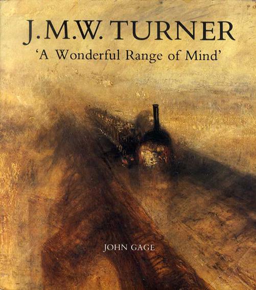 ターナー J.M.W.Turner: A Wonderful Range of Mind/John Gage