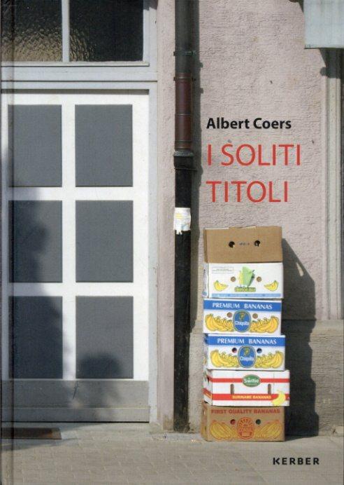 Albert Coers: I SOLITI TITOLI/