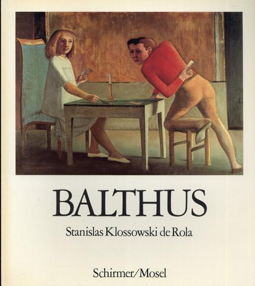 バルテュス Balthus/Stanislas Klossowski De Rola