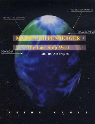 マルティン・キッペンベルガー Martin Kippenberger: The Last Stop West/