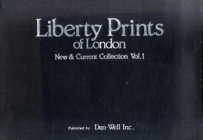 Liberty Prints of London New & Current Collection Vol.1 Published by Dan-Well Inc./
