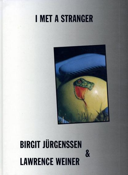 ビルギット・ユルゲンセン/ローレンス・ウェイナー Birgit Jurgenssen&Lawrwnce Weiner: I Met A Stranger/Birgit Jurgenssen/Lawrwnce Weiner eter Weibel