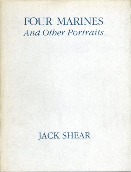ジャック・シアー写真集 Jack Shear: Four Marines and Other Portraits/Jack Shear