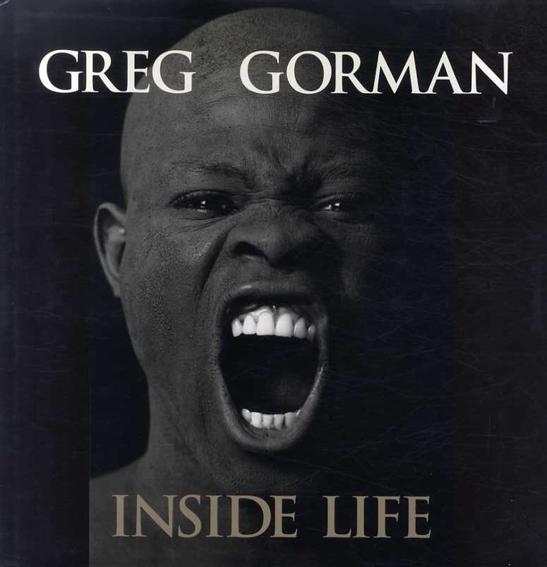 グレッグ・ゴーマン写真集 Greg Gorman: Inside Life/