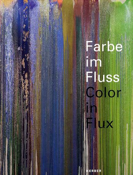 Farbe im Fluss/ Color in Flux/Peter Friese/ Raimar Stange/ Guido Boulboulle