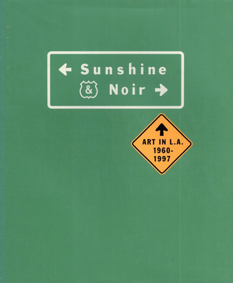 Sunshine & Noir: Art in L.A.1960-1997/