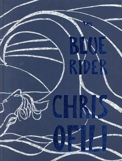 クリス・オファイリ The Blue Rider/Chris Ofili